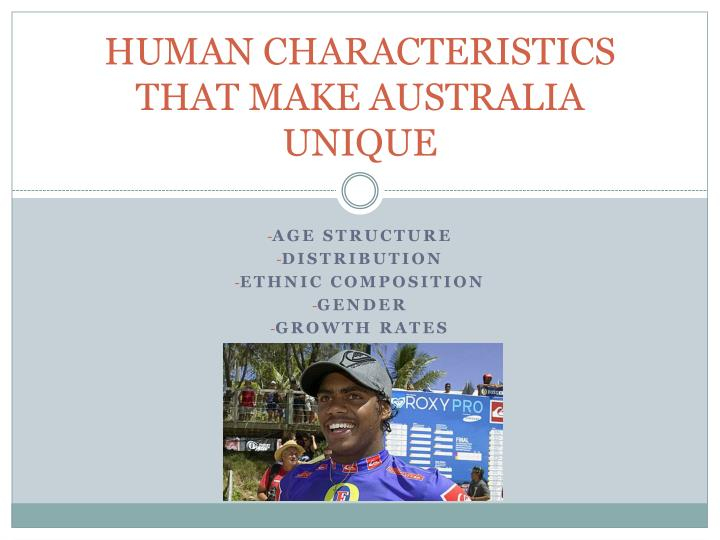 human characteristics that make australia unique n.