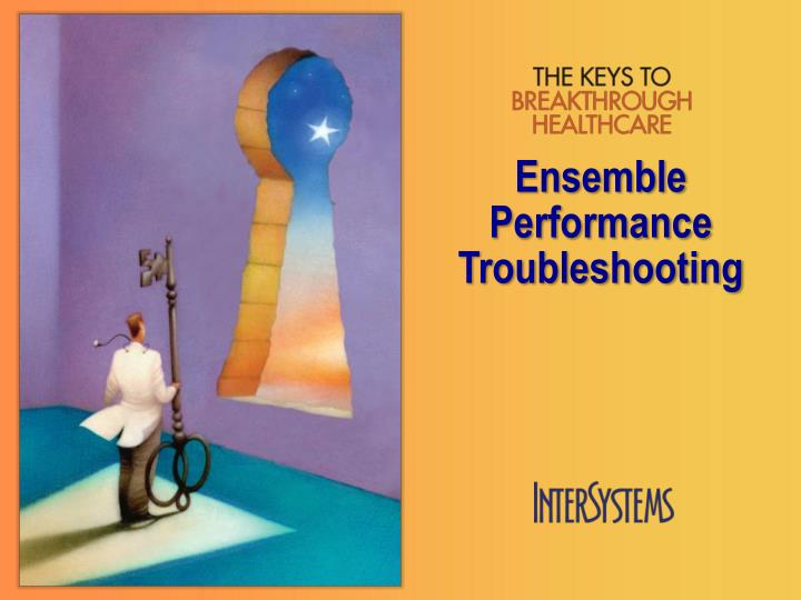 ensemble performance troubleshooting n.