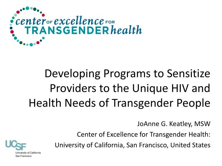 developing programs to sensitize providers to the unique hiv and health needs of transgender people n.