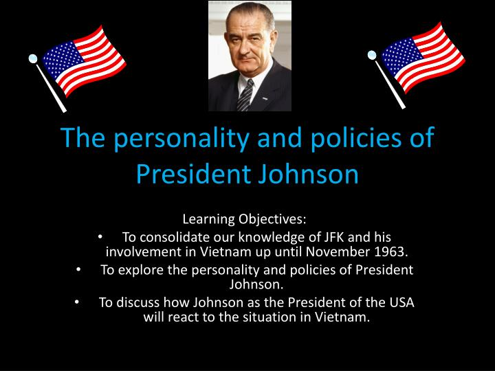 the personality and policies of president johnson n.