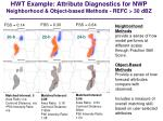 hwt e xample attribute diagnostics for nwp neighborhood object based methods refc 30 dbz
