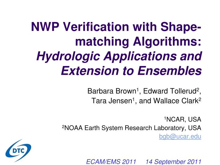 nwp verification with shape matching algorithms hydrologic applications and extension to ensembles n.
