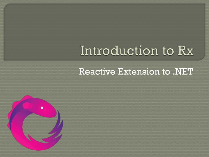 introduction to rx n.