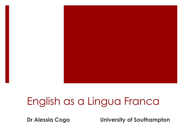 english as a lingua franca n.