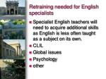 retraining needed for english specialists