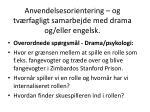 anvendelsesorientering og tv rfagligt samarbejde med drama og eller engelsk