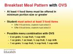 breakfast meal pattern with ovs