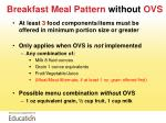 breakfast meal pattern without ovs