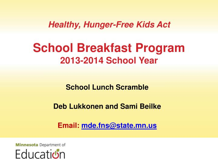 healthy hunger free kids act school breakfast program 2013 2014 school year n.