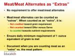 meat meat alternates as extras