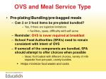 ovs and meal service type