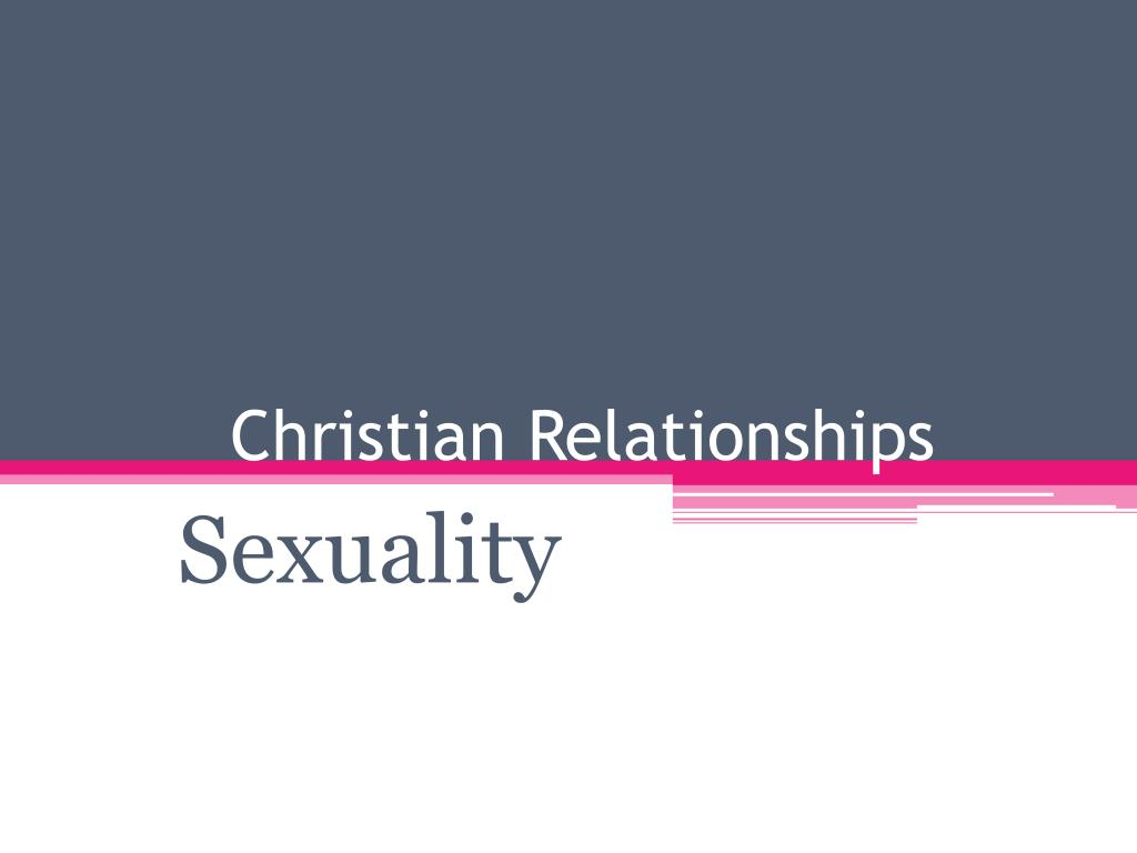 Ppt Christian Relationships Powerpoint Presentation Free Download Id 2200619