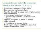 catholic reform before reformation ximenes de cisneros 1436 1517