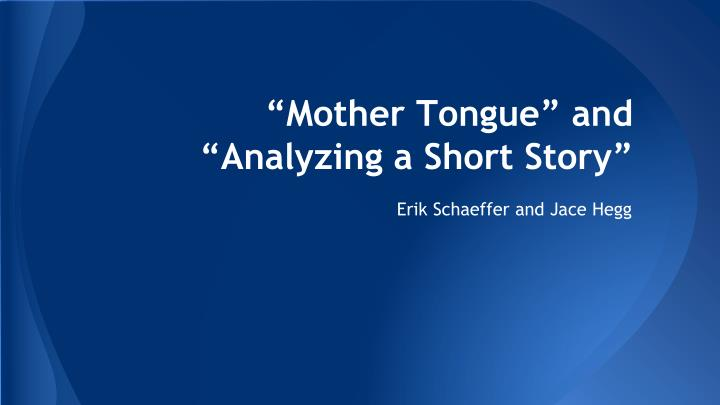 mother tongue and analyzing a short story n.