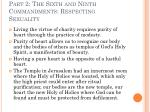 part 2 the sixth and ninth commandments respecting sexuality12