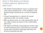 part 2 the sixth and ninth commandments respecting sexuality15
