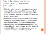 part 2 the sixth and ninth commandments respecting sexuality8