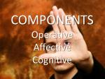 components operative affective cognitive