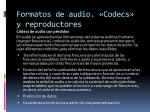 formatos de audio codecs y reproductores11