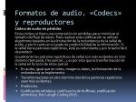 formatos de audio codecs y reproductores12