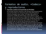 formatos de audio codecs y reproductores3