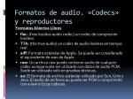 formatos de audio codecs y reproductores6