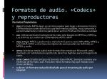 formatos de audio codecs y reproductores8