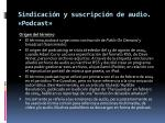 sindicaci n y suscripci n de audio podcast1