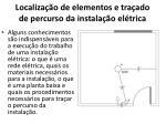 localiza o de elementos e tra ado de percurso da instala o el trica1