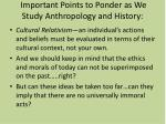 important points to ponder as we study anthropology and history
