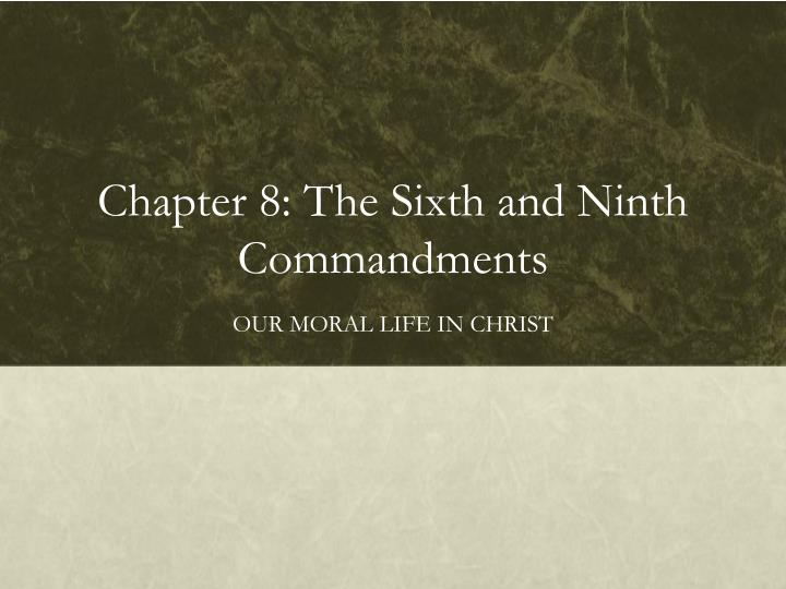 chapter 8 the sixth and ninth commandments n.