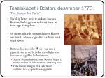 teselskapet i boston desember 1773 the boston tea party
