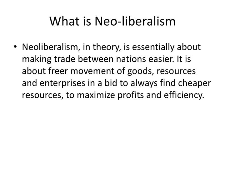 merits and demerits of neo liberalism Of neoliberalism is the systematic use of state power to impose market imperatives through a domestic process that is replicated internationally1 part of africa's difficulty is thus countering the intellectual deceit peddled by international  africa and globalisation.
