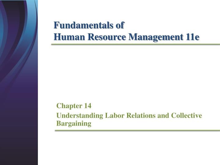 chapter 14 understanding labor relations and collective bargaining n.