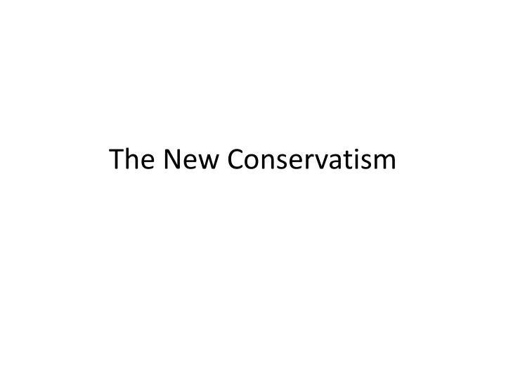 the new conservatism n.
