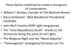 these factors combined to create a resurgence of conservatism