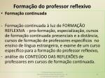 forma o do professor reflexivo1