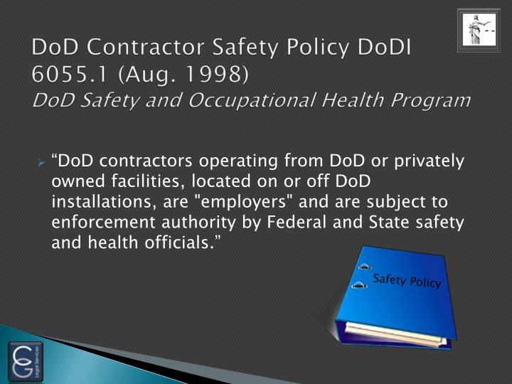 DoD Contractor Safety Policy DoDI 6055.1 (Aug. 1998)