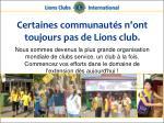 certaines communaut s n ont toujours pas de lions club