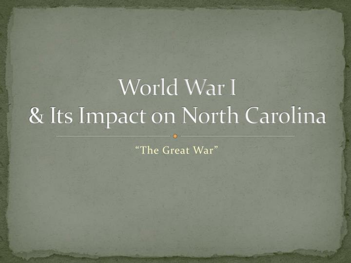 world war i its impact on north carolina n.