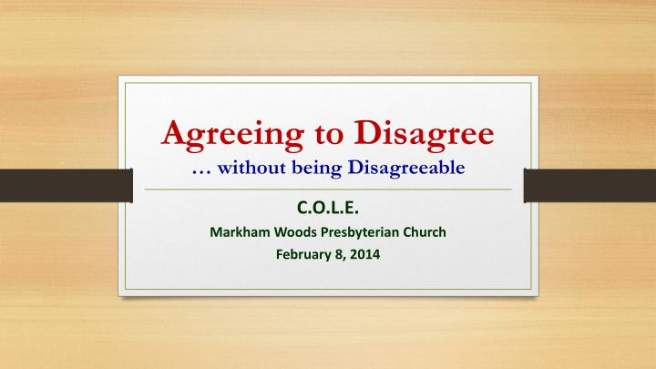 agreeing to disagree without being disagreeable n.