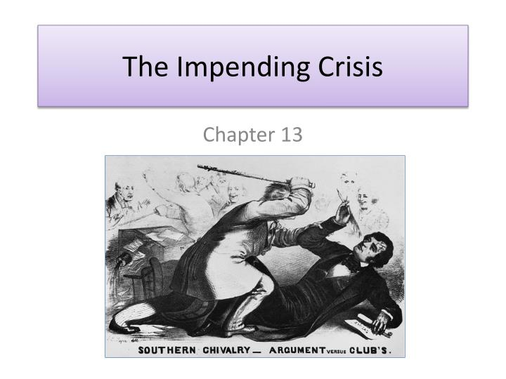 the impending crisis n.
