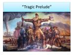 tragic prelude