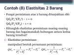 contoh 8 elastisitas 2 barang