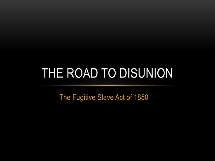 the road to disunion n.