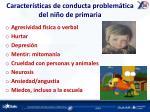 caracter sticas de conducta problem tica del ni o de primaria