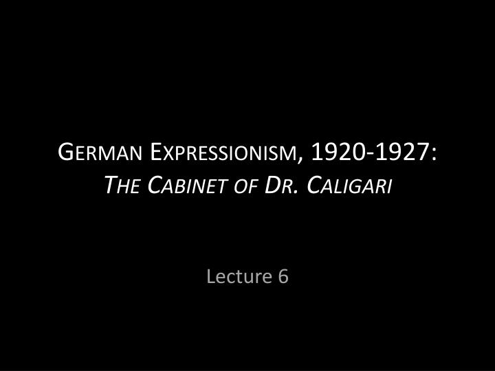 german expressionism 1920 1927 the cabinet of dr caligari n.