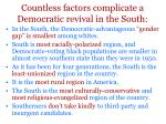 countless factors complicate a democratic revival in the south