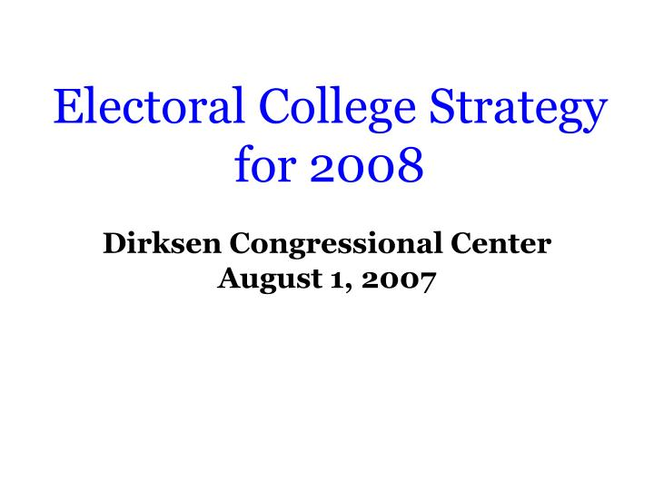 electoral college strategy for 2008 n.