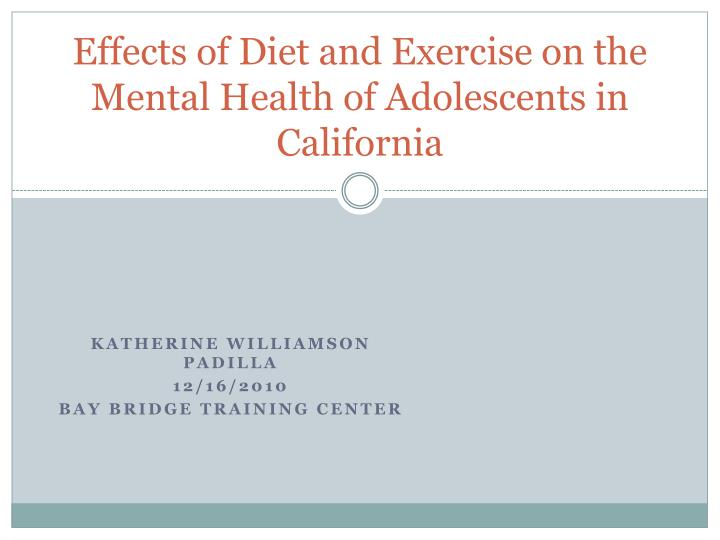 effects of diet and exercise on the mental health of adolescents in california n.